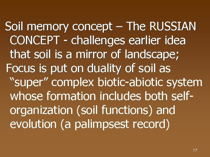 Soil memory concept – The RUSSIAN CONCEPT - challenges earlier idea that soil is
