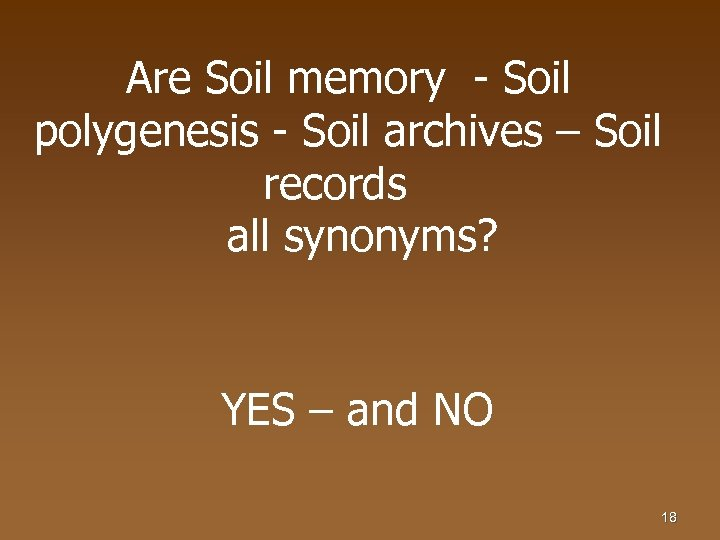 Are Soil memory - Soil polygenesis - Soil archives – Soil records all synonyms?