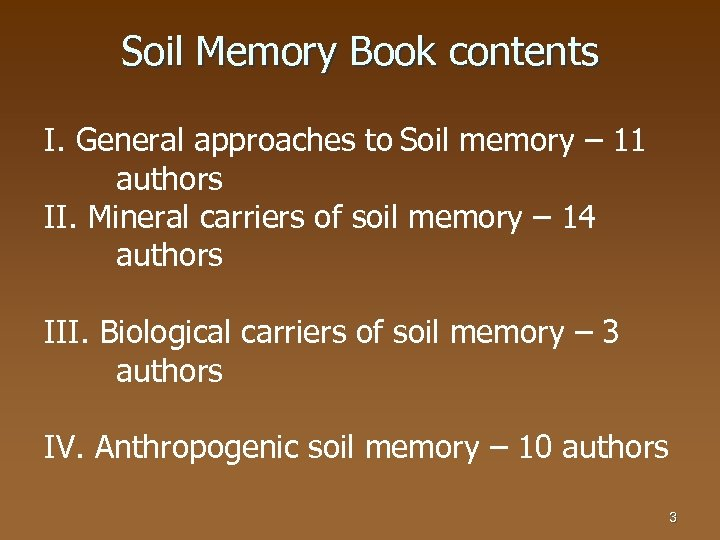 Soil Memory Book contents I. General approaches to Soil memory – 11 authors II.