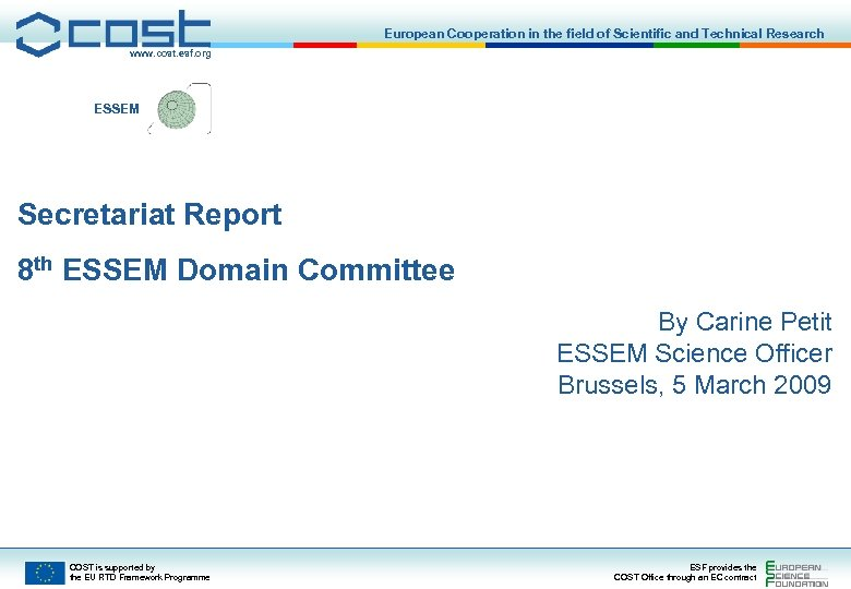 European Cooperation in the field of Scientific and Technical Research www. cost. esf. org