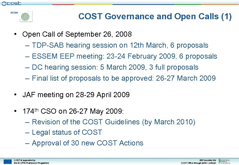 ESSEM COST Governance and Open Calls (1) • Open Call of September 26, 2008