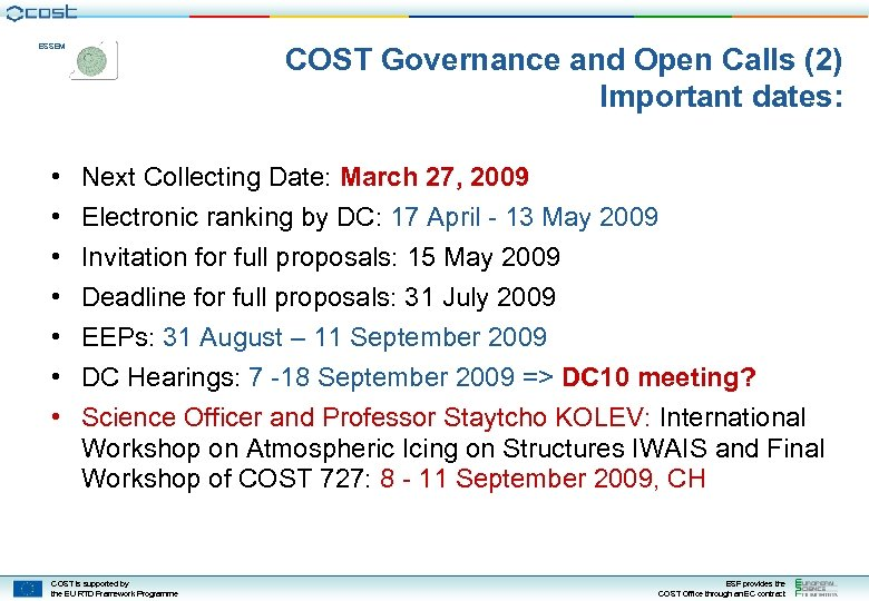 COST Governance and Open Calls (2) Important dates: ESSEM • • Next Collecting Date: