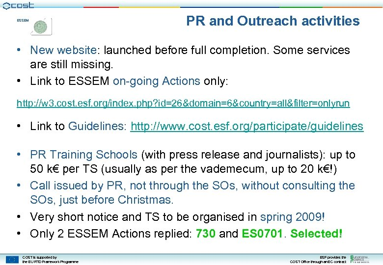 ESSEM PR and Outreach activities • New website: launched before full completion. Some services