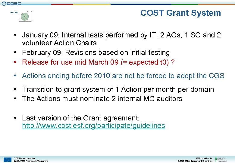 ESSEM COST Grant System • January 09: Internal tests performed by IT, 2 AOs,