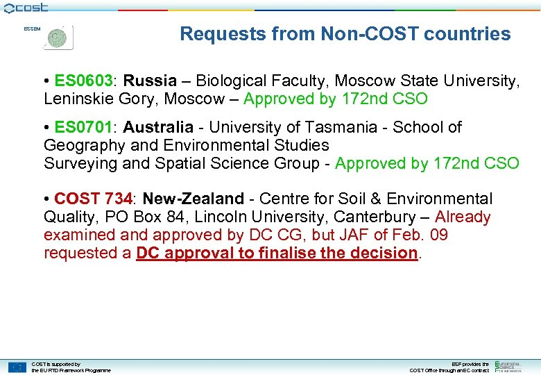 Requests from Non-COST countries ESSEM • ES 0603: Russia – Biological Faculty, Moscow State