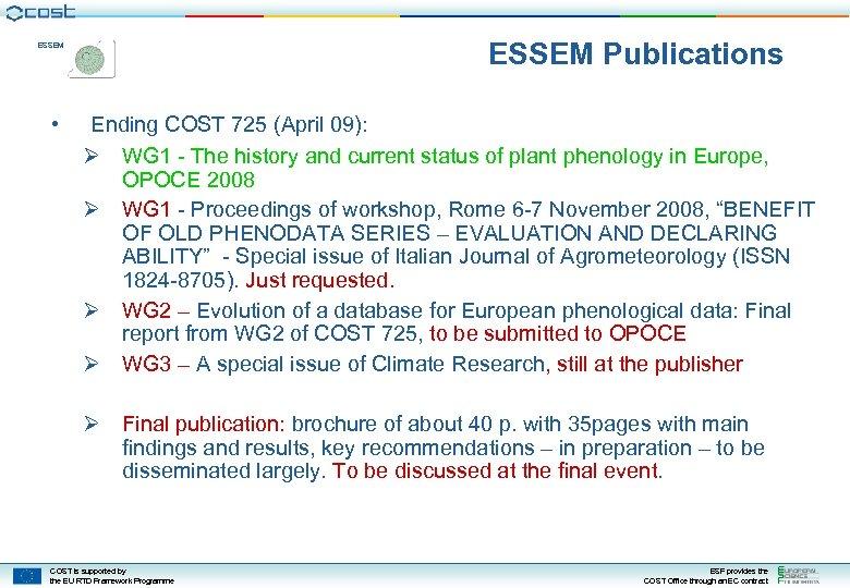 ESSEM Publications ESSEM • Ending COST 725 (April 09): Ø WG 1 - The