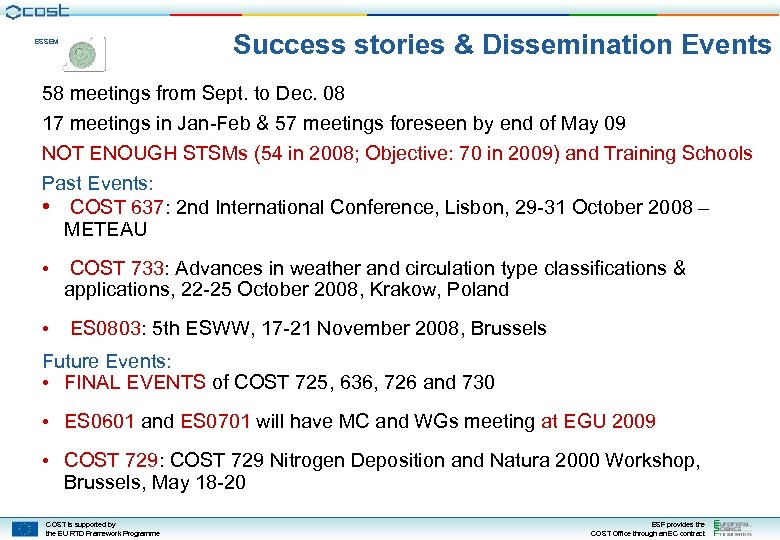 ESSEM Success stories & Dissemination Events 58 meetings from Sept. to Dec. 08 17