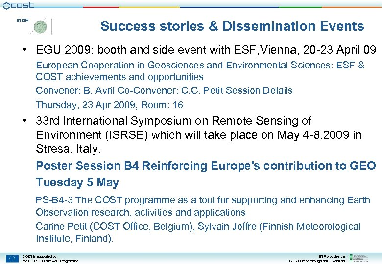 ESSEM Success stories & Dissemination Events • EGU 2009: booth and side event with