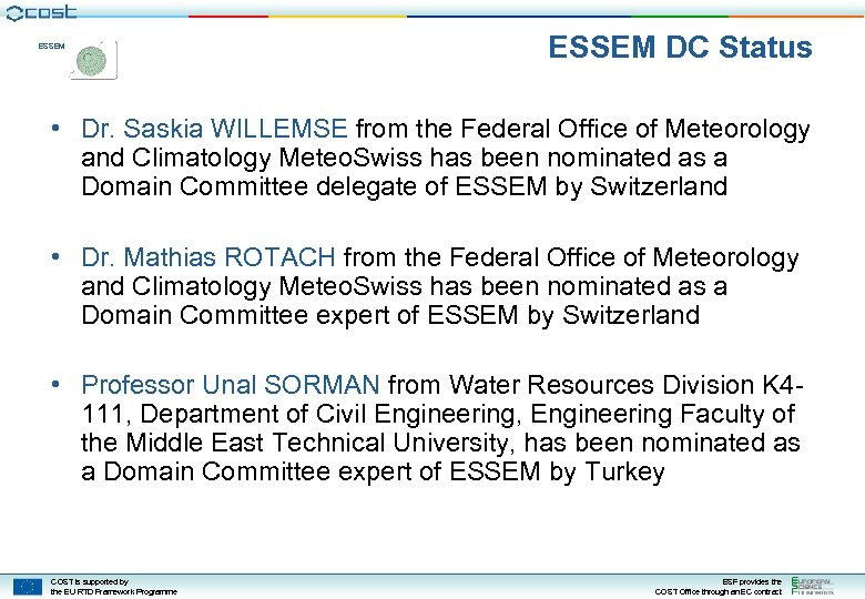 ESSEM DC Status • Dr. Saskia WILLEMSE from the Federal Office of Meteorology and