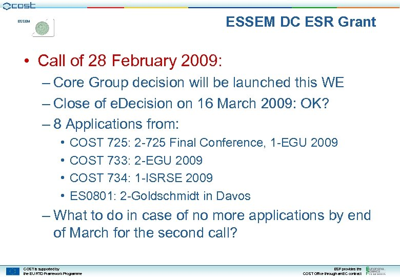 ESSEM DC ESR Grant ESSEM • Call of 28 February 2009: – Core Group