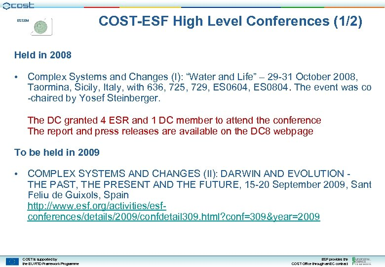 ESSEM COST-ESF High Level Conferences (1/2) Held in 2008 • Complex Systems and Changes