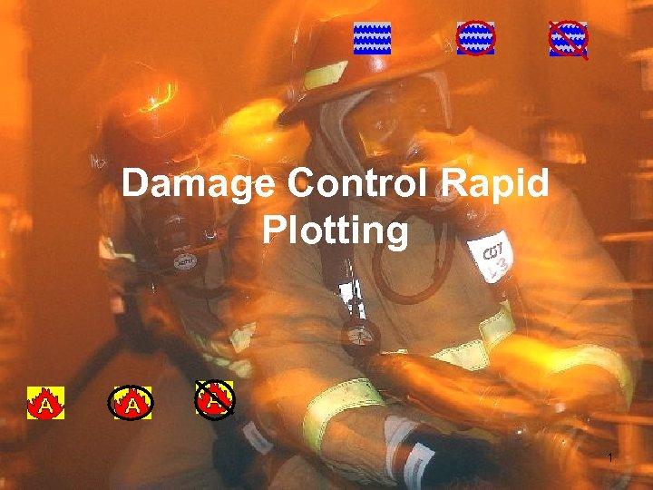 Damage Control Rapid Plotting 1