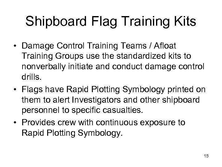 Shipboard Flag Training Kits • Damage Control Training Teams / Afloat Training Groups use