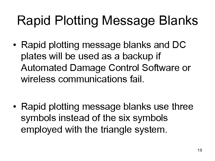Rapid Plotting Message Blanks • Rapid plotting message blanks and DC plates will be