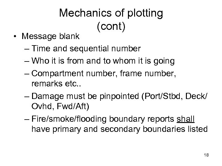 Mechanics of plotting (cont) • Message blank – Time and sequential number – Who