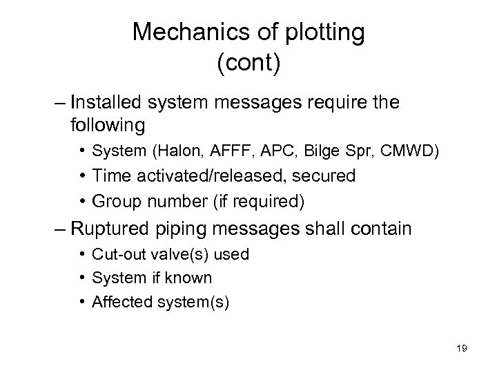 Mechanics of plotting (cont) – Installed system messages require the following • System (Halon,
