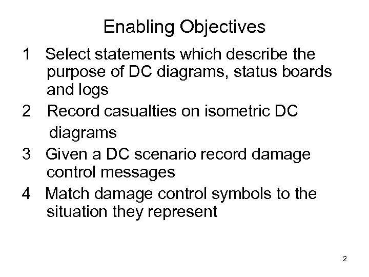Enabling Objectives 1 Select statements which describe the purpose of DC diagrams, status boards