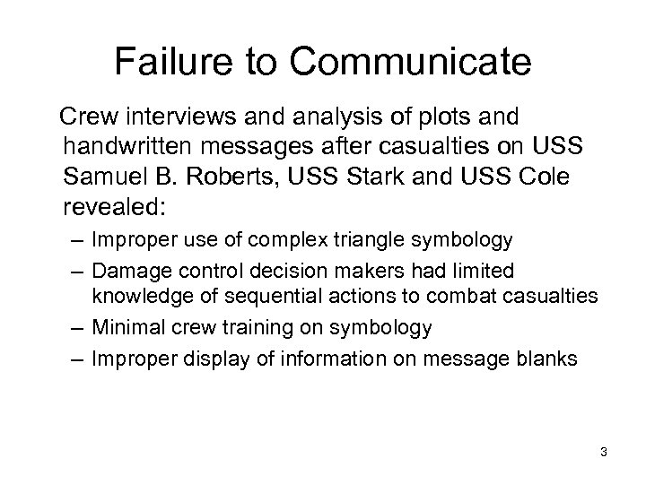 Failure to Communicate Crew interviews and analysis of plots and handwritten messages after casualties