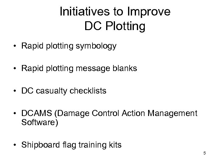 Initiatives to Improve DC Plotting • Rapid plotting symbology • Rapid plotting message blanks