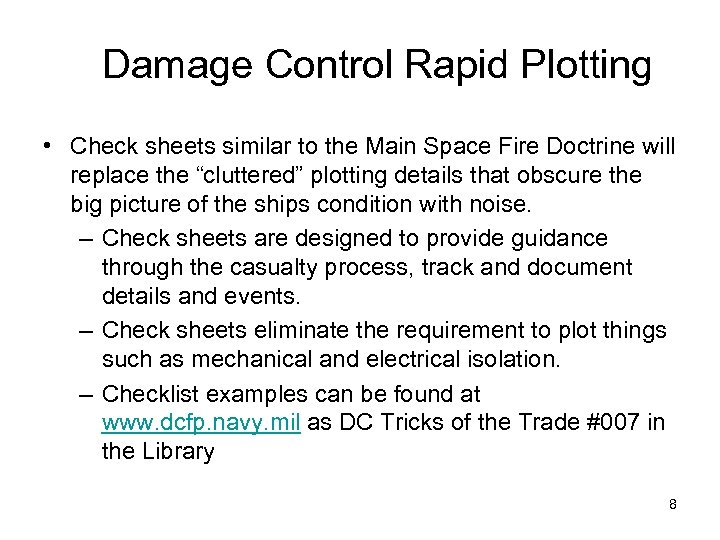 Damage Control Rapid Plotting • Check sheets similar to the Main Space Fire Doctrine