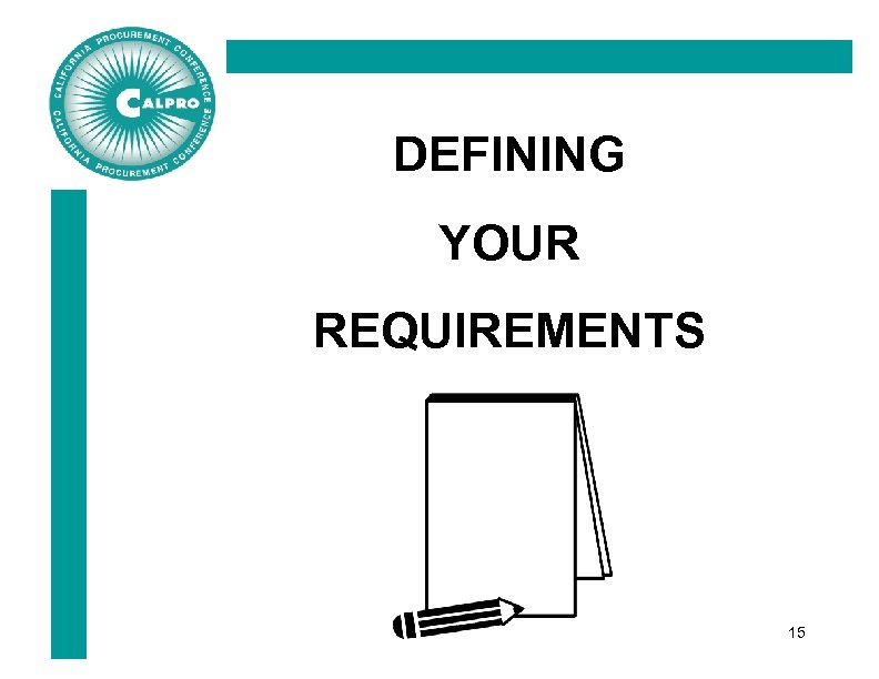 DEFINING YOUR REQUIREMENTS 15
