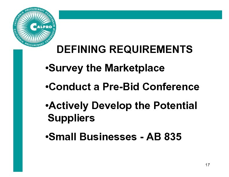 DEFINING REQUIREMENTS • Survey the Marketplace • Conduct a Pre-Bid Conference • Actively Develop