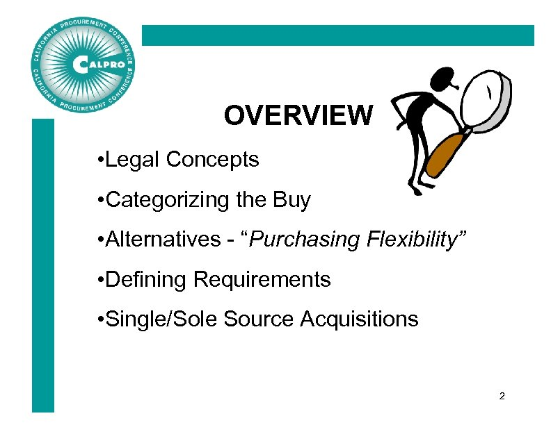 "OVERVIEW • Legal Concepts • Categorizing the Buy • Alternatives - ""Purchasing Flexibility"" •"