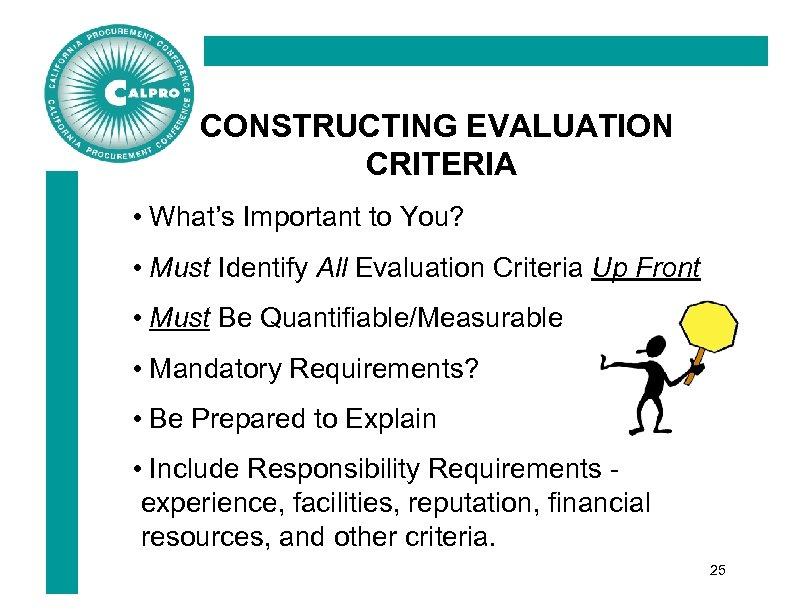 CONSTRUCTING EVALUATION CRITERIA • What's Important to You? • Must Identify All Evaluation Criteria