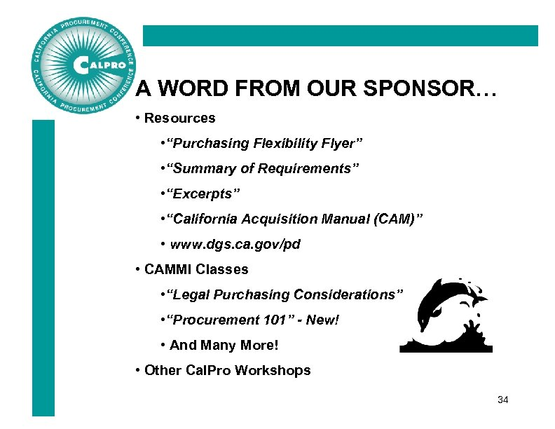 """A WORD FROM OUR SPONSOR… • Resources • """"Purchasing Flexibility Flyer"""" • """"Summary of"""