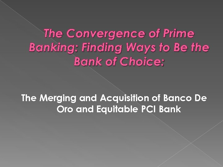 The Convergence of Prime Banking: Finding Ways to Be the Bank of Choice: The