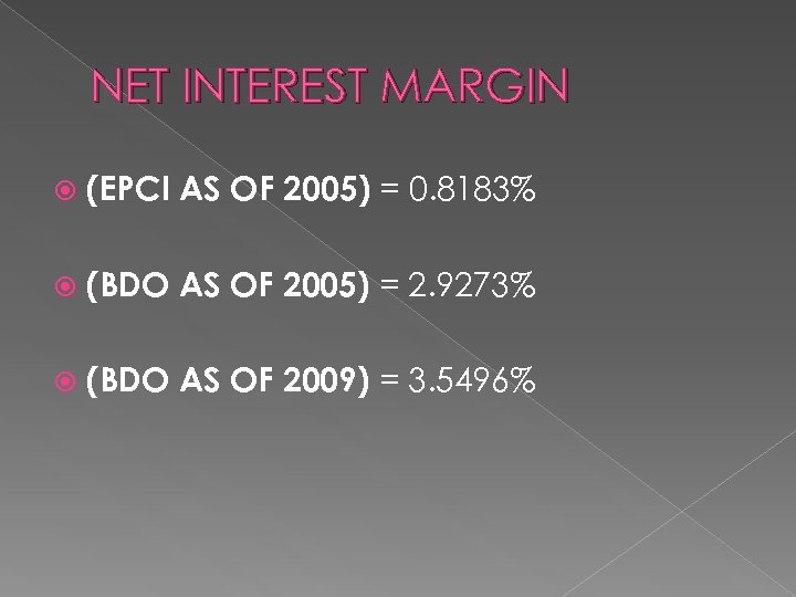 NET INTEREST MARGIN (EPCI AS OF 2005) = 0. 8183% (BDO AS OF 2005)