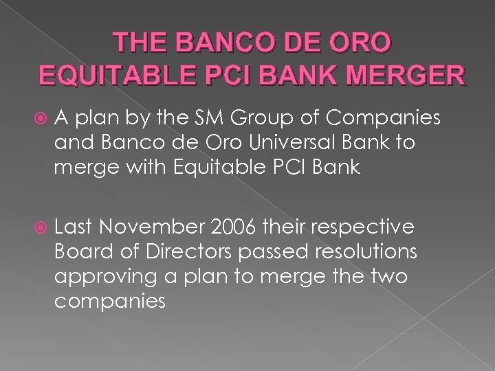 THE BANCO DE ORO EQUITABLE PCI BANK MERGER A plan by the SM Group