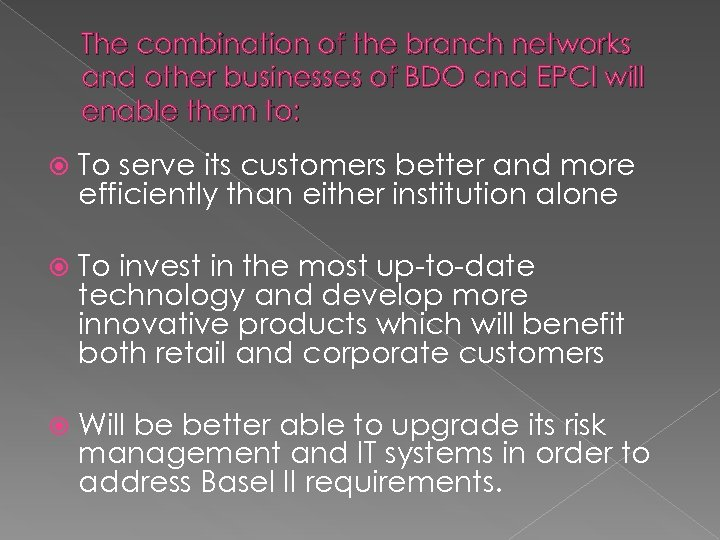 The combination of the branch networks and other businesses of BDO and EPCI will