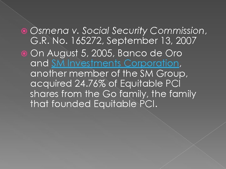Osmena v. Social Security Commission, G. R. No. 165272, September 13, 2007 On August