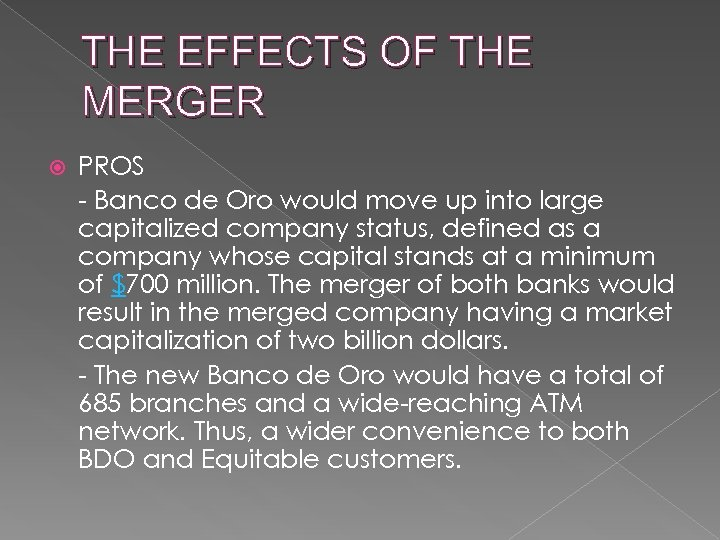 THE EFFECTS OF THE MERGER PROS - Banco de Oro would move up into
