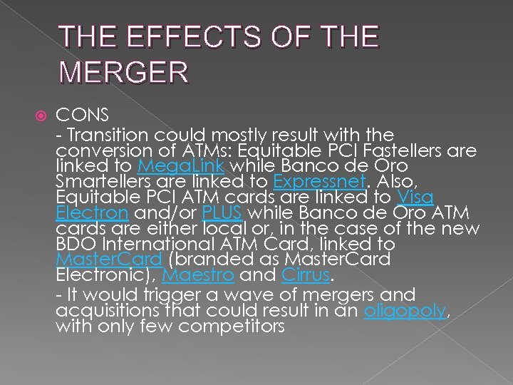 THE EFFECTS OF THE MERGER CONS - Transition could mostly result with the conversion