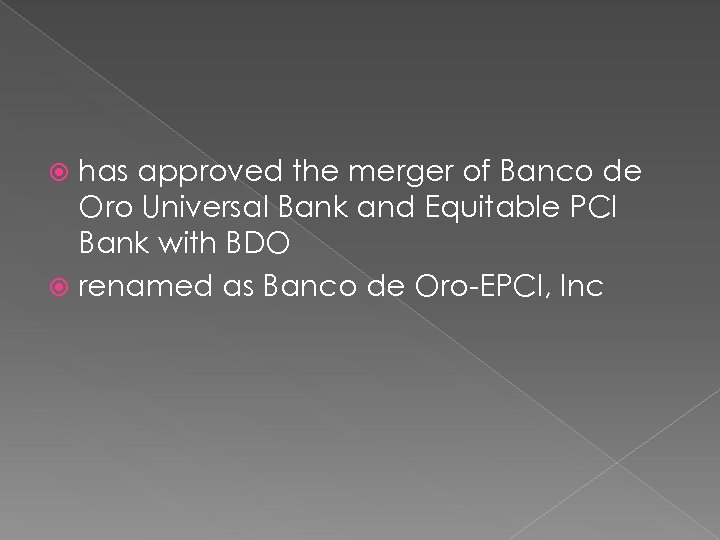 has approved the merger of Banco de Oro Universal Bank and Equitable PCI Bank