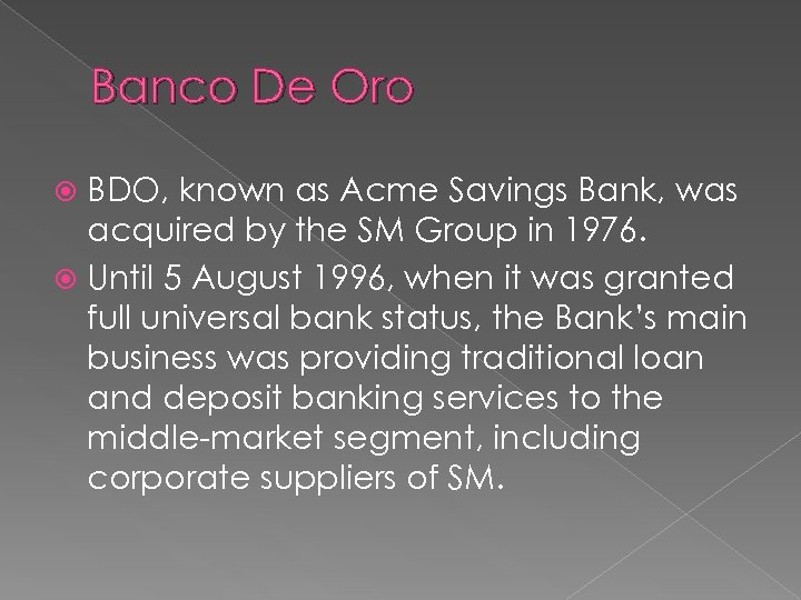 Banco De Oro BDO, known as Acme Savings Bank, was acquired by the SM