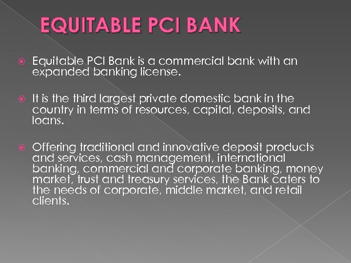 EQUITABLE PCI BANK Equitable PCI Bank is a commercial bank with an expanded banking
