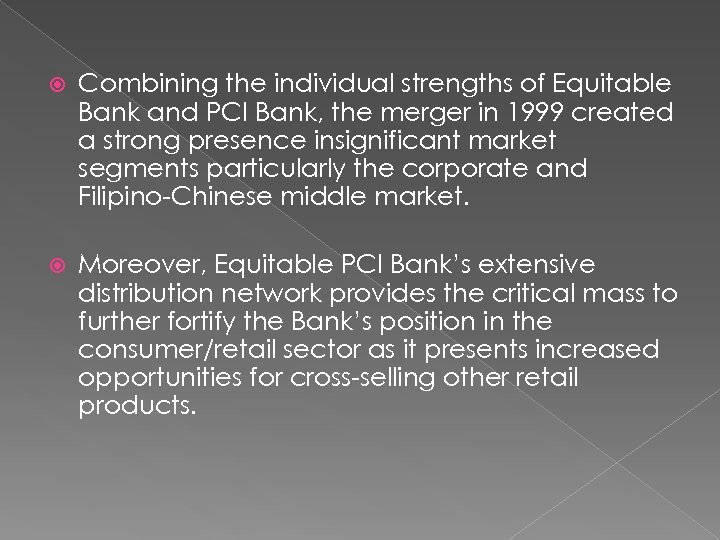Combining the individual strengths of Equitable Bank and PCI Bank, the merger in