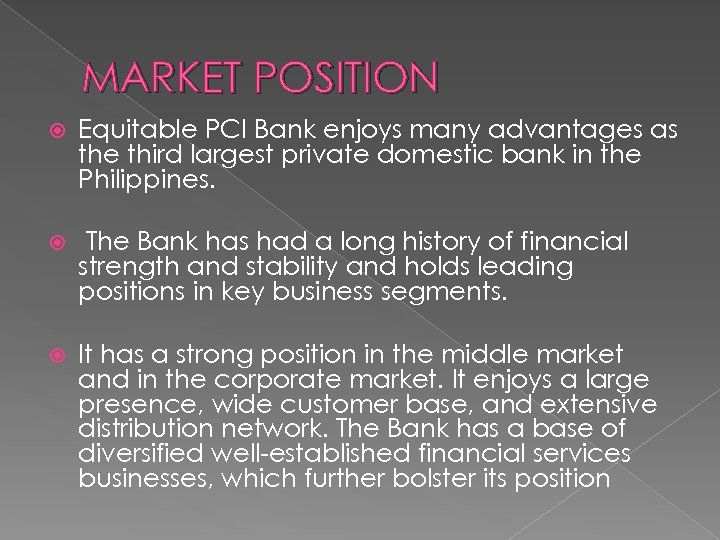 MARKET POSITION Equitable PCI Bank enjoys many advantages as the third largest private domestic