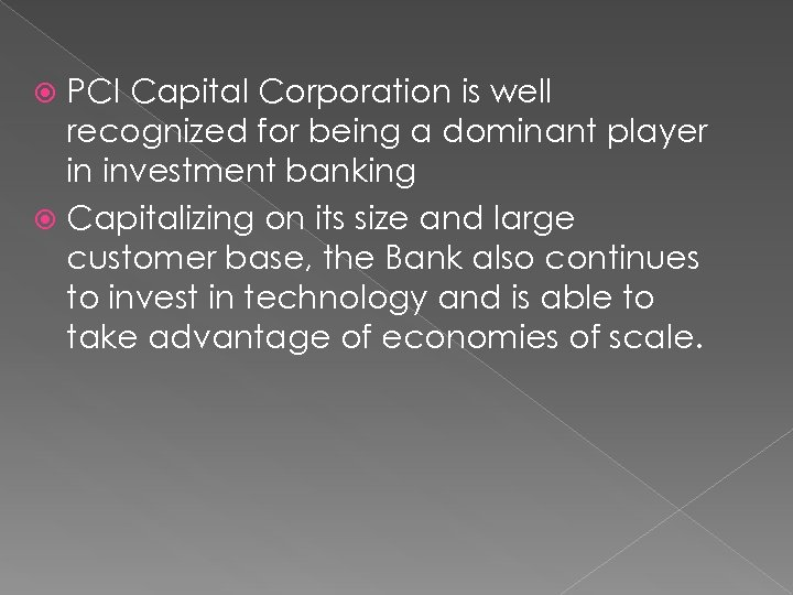 PCI Capital Corporation is well recognized for being a dominant player in investment banking