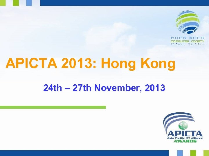 APICTA 2013: Hong Kong 24 th – 27 th November, 2013