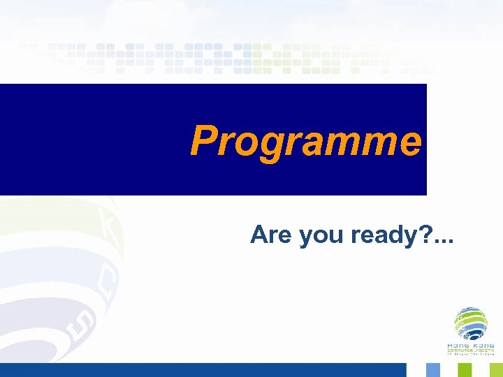 Programme Are you ready? . . . 12