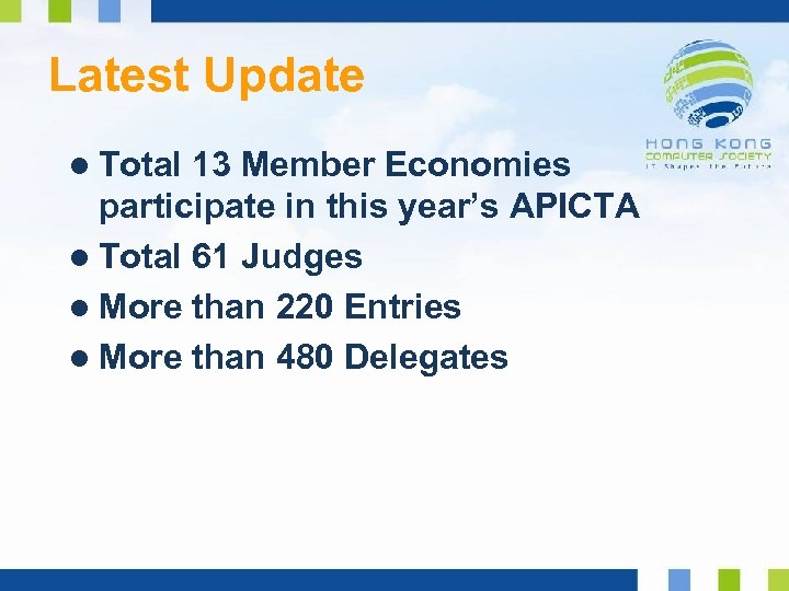 Latest Update l Total 13 Member Economies participate in this year's APICTA l Total