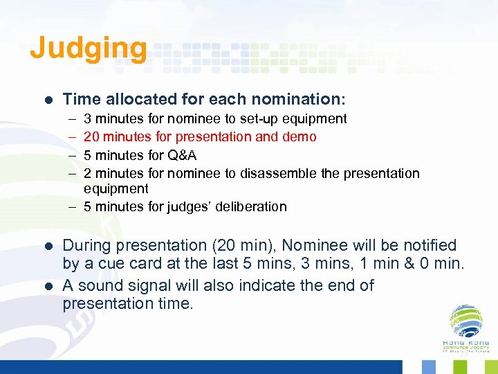 Judging l Time allocated for each nomination: – – 3 minutes for nominee to