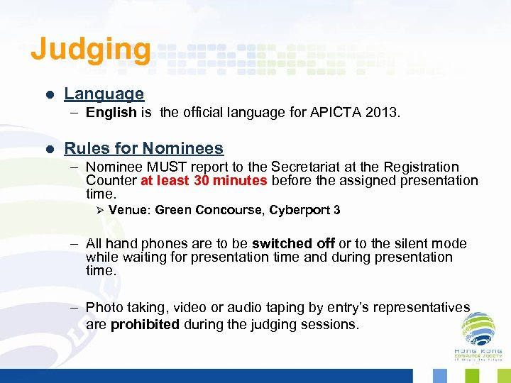 Judging l Language – English is the official language for APICTA 2013. l Rules