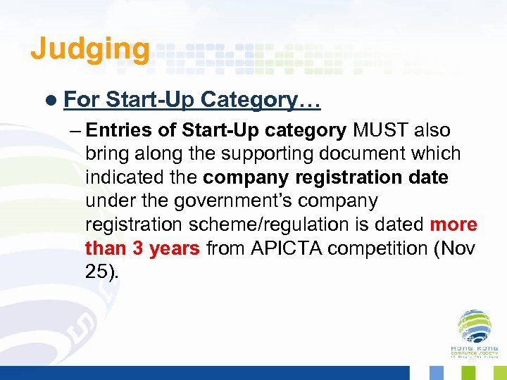Judging l For Start-Up Category… – Entries of Start-Up category MUST also bring along