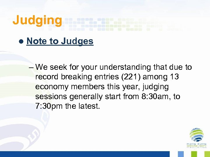 Judging l Note to Judges – We seek for your understanding that due to
