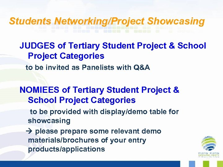 Students Networking/Project Showcasing JUDGES of Tertiary Student Project & School Project Categories to be